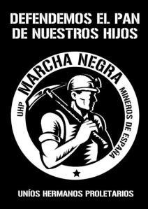 Cartel Marcha Minera: Defendemos el pan de nuestros hijos. Uníos Hermanos Proletarios UHP