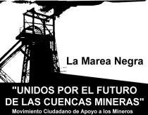 La marea negra. Unidos por el futuro de las cuencas mineras